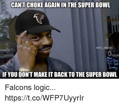 Super Bowl Sunday Meme - cant choke again in the super bowl memes mon tut thu fri sa sunday