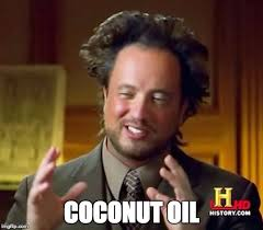 Coconut Oil Meme - coconut oil coconut oil memes
