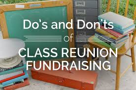 ideas for class reunions do s and don ts of class reunion fundraising fundraising class