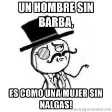 Memes De Nalgones - galer祗a 13 memes que a todo buen barbudo le encantar磧n notinerd