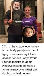 Top Kek Meme - memes oc beyblade love topkek 4chan leafy pyro jesus tumblr 9gag
