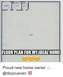 New Home Meme - tj kitchen bedroom gym floor plan for my idealhome proud new home