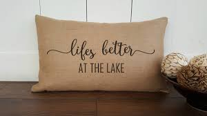 life s better at the lake cotton canvas burlap pillow cover life s better at the lake cotton canvas burlap pillow cover housewarming gift zipper enclosure rustic home decor rustic chic