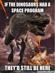 Dinosaur Meme Generator - fresh dinosaur meme generator if the dinosaurs had a space program