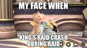 Raid Meme - i dont know ran out of meme ideas kings raid