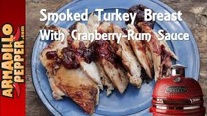 gourmet turkey smoked turkey breast with cranberry rum sauce gourmet guru grill