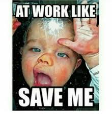 Save Me Meme - at work like save me meme on me me