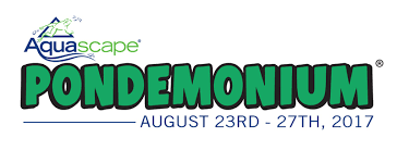 Aquascape Inc Aquascape Announces Theme And Schedule For Pondemonium 2017
