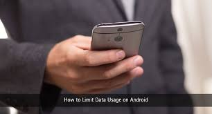 android os using data how to limit data usage tips for android os using data techlila