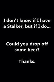 Funny Stalker Memes - don t know if i have a stalker funny pictures quotes memes