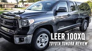 toyota tundra cer top 2015 leer 100xq topper cover for toyota tundra sr5 review