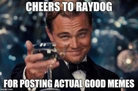 Where To Find Good Memes - good job raydog https imgflip com user raydog imgflip