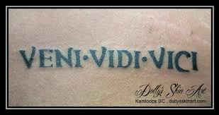 veni vidi vici black lettering dolly u0027s skin art tattoo kamloops
