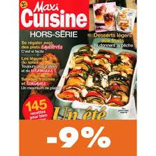 maxi cuisine recette abonnement maxi cuisine pas cher mag24 discount