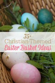 Best 25 Jesus Easter Ideas On Jesus Found 35 Christian Themed Easter Basket Ideas The Humbled Homemaker