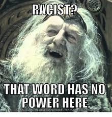 Word Meme Generator - racgist that word hasno power here download meme generator from