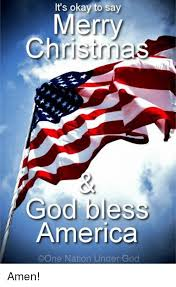 it s okay to say merry christma god bless america cone nation