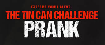 Challenge Angry The Tin Can Challenge Prank Angry Wiki Fandom