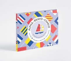 Army Signal Flags Alpha Bravo Charlie The Complete Book Of Nautical Codes Sara