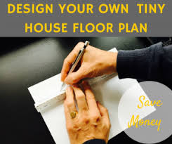 create your house plan how to create your own tiny house floor plan