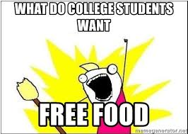 Free Food Meme - what do college students want free food what do we wantn meme