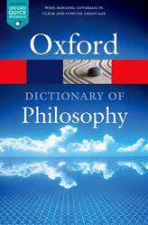 Oxford Dictionary Oxford Dictionary Of Philosophy Oxford Reference
