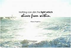 nothing can dim the light that shines from within exif maya angelou nothing can dim the light which shines from