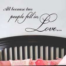 black english quote all because two people fell love wall material removable vinyl pvc features can removed waterproof and durable where apply stick any smooth surface such walls