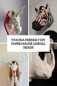 paper mache home decor 9 fauna friendly diy paper mache animal heads shelterness
