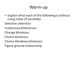 Inattentional Blindness Definition Ap Psychology 11 6 13 Warm Up Explain What Each Of The Following