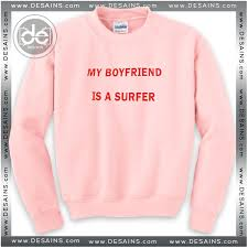 sweatshirt my boyfriend is a surfer shirt dress review