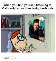 Blink 182 Meme - when you find yourself listening to california more than