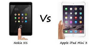 android tablet comparison nokia n1 vs mini 3 comparison nokia s new tablet is like an