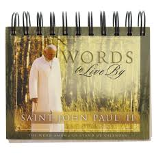 Liturgical Desk Calendar Pope John Paul Ii Words To Live By Desk Calendar The Catholic
