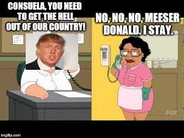 Consuela Meme - consuela isn t taking any crap from trump imgflip
