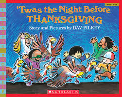 thanksgiving story books twas the before thanksgiving by dav pilkey