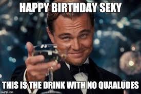 Sexy Birthday Memes - leonardo dicaprio cheers meme imgflip