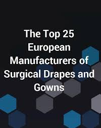 Surgical Gowns And Drapes The Top 25 European Manufacturers Of Surgical Drapes And Gowns