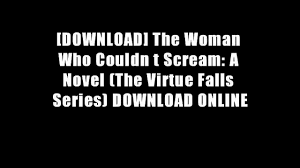 download the woman who couldn t scream a novel the virtue falls