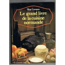 cuisine normande le grand livre de la cuisine normande de compas priceminister