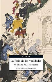 Vanity Fair William Thackeray 9788497937849 La Feria De Las Vanidades Vanity Fair Clasicos