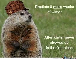 Groundhog Meme - scumbag groundhog by purdle meme center