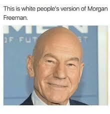 Morgan Freeman Memes - this is white people s version of morgan freeman meme on