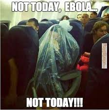 17 Best Ebola Humor Images - funny memes not today ebola not today that funny stuff