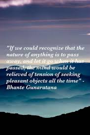 we all recognize that the bhante gunaratana u0027s quote buddhism relieving the mind of