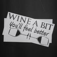 wine a you ll feel better morden wine a bit you ll feel better quote wall sticker decal
