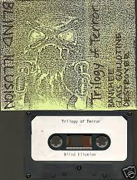 Blind Terror Blind Illusion Trilogy Of Terror Encyclopaedia Metallum The