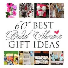 gifts to give at a bridal shower 60 gift ideas for a wedding or bridal shower diy weddings