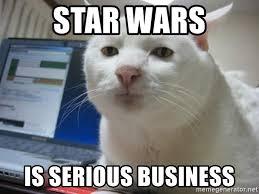 Star Wars Cat Meme - star wars is serious business serious cat meme generator