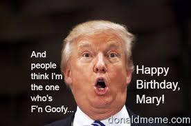 Mary Meme - happy birthday mary donald trump meme
